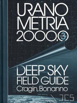 Uranometria 2000.0, Vol. 3 DeepSky Field Guide Cragin, Bonanno
