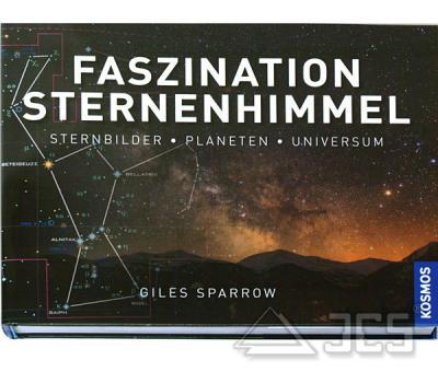 Faszination Sternenhimmel. Sternbilder-Planeten-Universum, Giles Sparrow