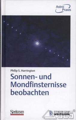 Sonnen- und Mondfinsternisse beobachten Philip S. Harrington