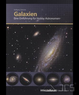 Galaxien, Eine Einführung für Hobby-Astronomen Wolfgang Steinicke