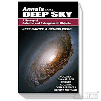 Annals of the Deep Sky, Vol. 6 A Survey of Galactic and Extragalactic Objects