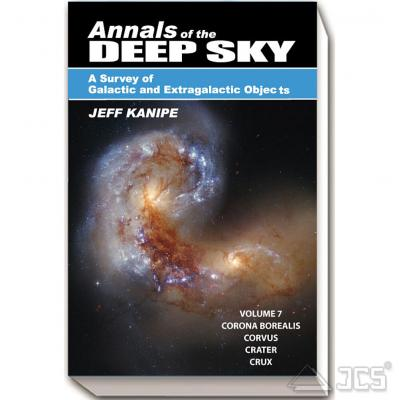 Annals of the Deep Sky, Vol. 7 A Survey of Galactic and Extragalactic Objects