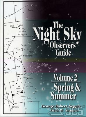 The Night Sky Observer's Guide Vol. 2 Spring & Summer