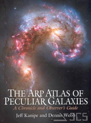 The Arp Atlas of Peculiar Galaxies Jeff Kanipe, Dennis Webb