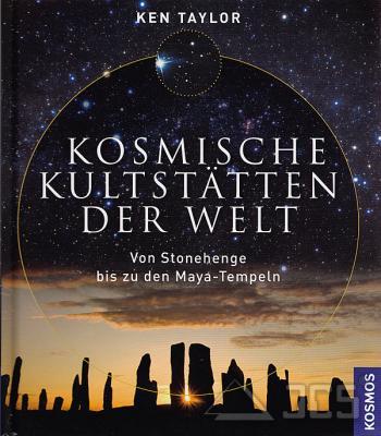 Kosmische Kultstätten der Welt Ken Taylor