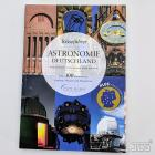 Reiseführer Astronomie Deutschland Über 300 Sternwarten, Institute, Museen u. Planetarien