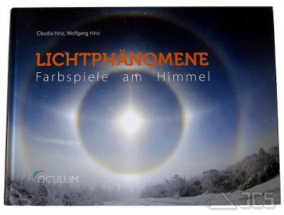 Lichtphänomene, Farbspiele am Himmel Claudia Hinz, Wolfgang Hinz