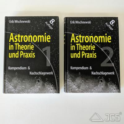 Astronomie in Theorie und Praxis 8. Auflage, Dr. Erik Wischnewski