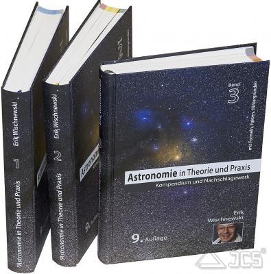Astronomie in Theorie und Praxis in 3 Bänden 9 Auflage, Dr. Erik Wischnewski