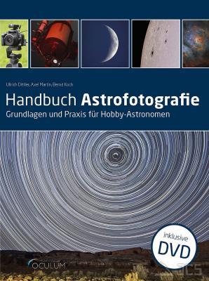 Handbuch Astrofotografie Prof. Dr. U. Dittler, Bernd Koch, Axel Martin