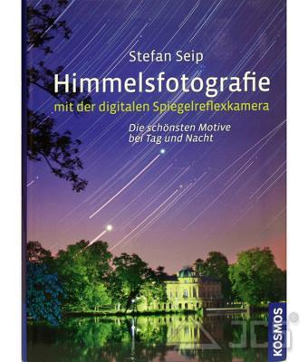 Himmelsfotografie mit der digitalen Spiegelreflexkamera, Stefan Seip
