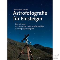 Astrofotografie für Einsteiger. Alexander Kerste