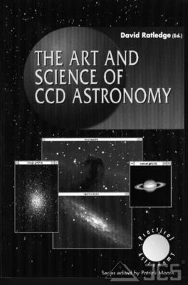 The Art and Science of CCD Astronomy, David Ratledge