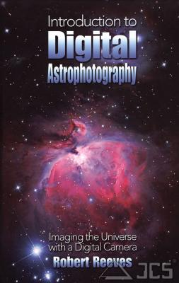 Introduction to Digital Astrophotography Robert Reeves