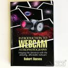 Introduction to Webcam Astrophotography Robert Reeves