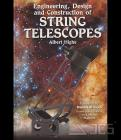 Engineering, Design an Construction of String Telescopes, Albert Highe