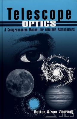 Telescope Optics Harrie Rutten u. Martin van Venrooij
