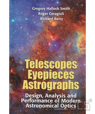 Telescopes Eyepieces and Astrographs G. Hallock Smith, R. Ceragioli, R. Berry