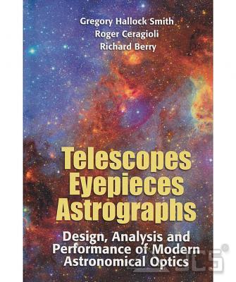 Telescopes Eyepieces and Astrographs G. Hallock Smith, R. Ceragioli, R. Berry