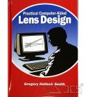 Practical Computer-Aided Lens Design Gregory Hallock Smith