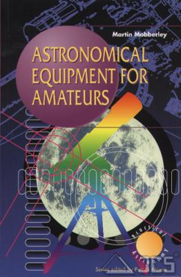 Astronomical Equipment for Amateurs *Sonderpreis* Martin Mobberley
