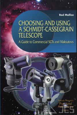 Choosing and Using a Schmidt-Cassegrain Telescope, R. Mollise