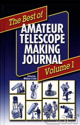 The Best of Amateur Telescope Making Journal, Vol. I. W. J. Cook