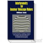 Interferometry for Amateur Telescope Makers, William Zmeck